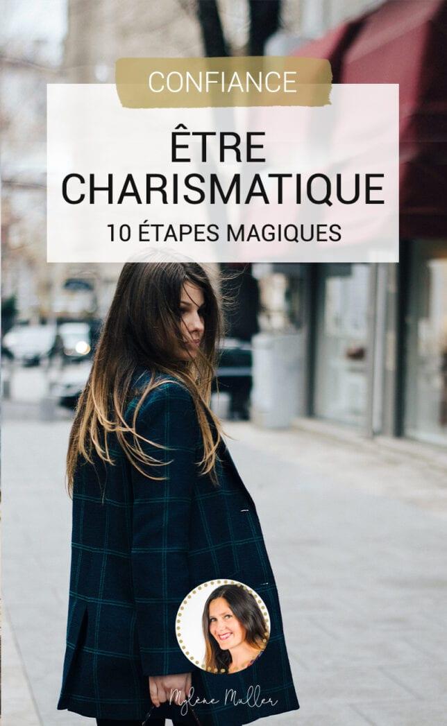 Comment être plus charismatique ? Rien de plus simple grâce aux 10 étapes détaillées dans cet article !