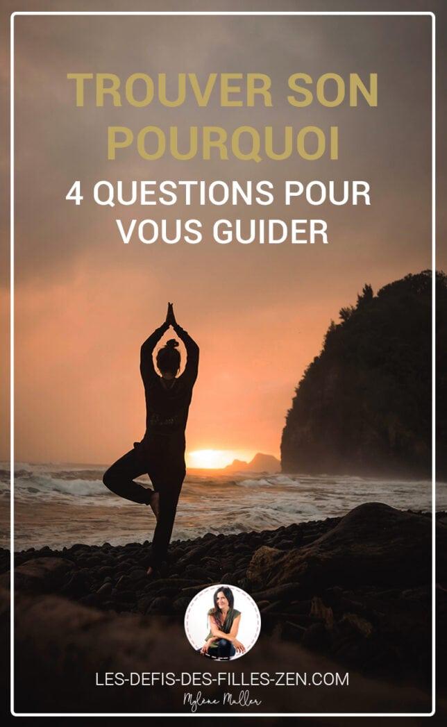 Comment trouver son Pourquoi ? Découvrez dans cet article les 4 questions à vous poser pour enfin vous découvrir !
