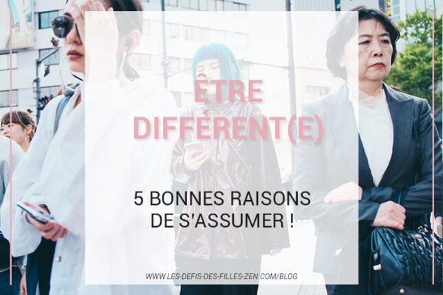Être différent(e) : qualité ou défaut ? Découvrez dans cet article 5 bonnes raisons d'enfin vous assumer tel(le) que vous êtes !