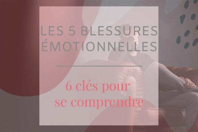 Connaissez-vous les 5 blessures émotionnelles et leur impact sur votre bien-être ? Découvrez les 6 clés pour favoriser votre paix intérieure.