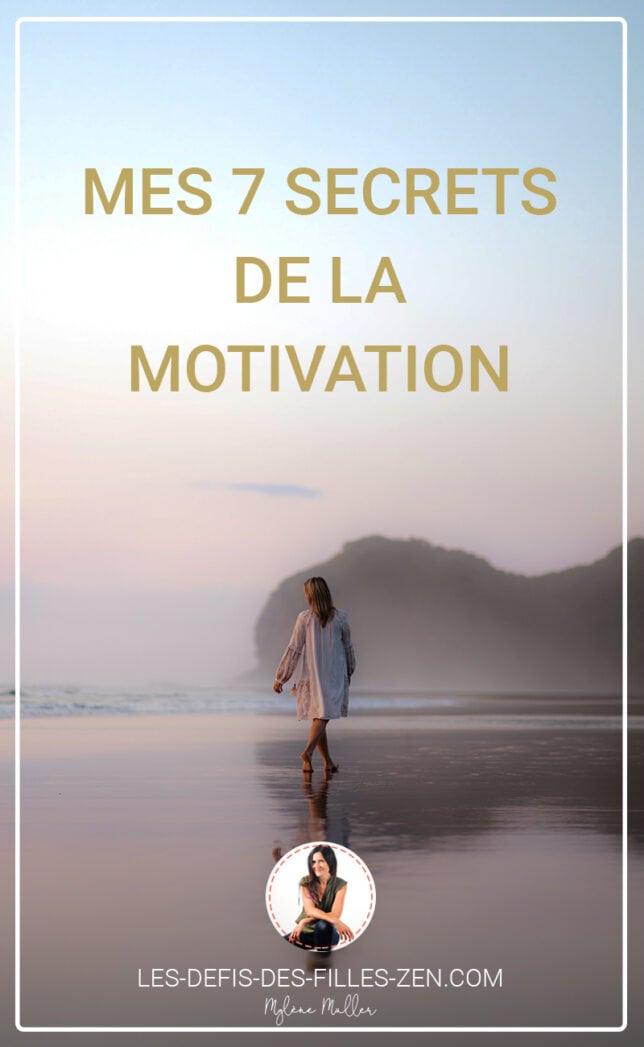 Quels sont mes 7 secrets de la motivation ? C'est ce que je vous propose de découvrir dans cet article pour enfin booster votre motivation !