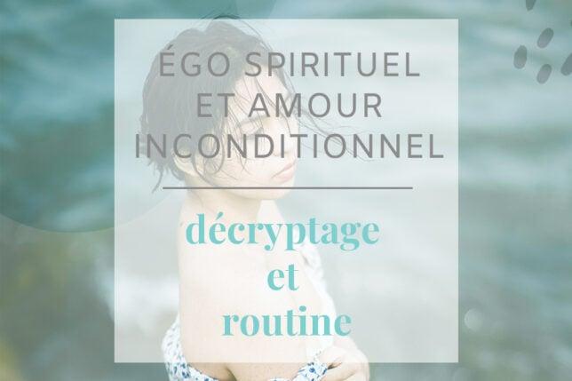 Ego spirituel et amour inconditionnel