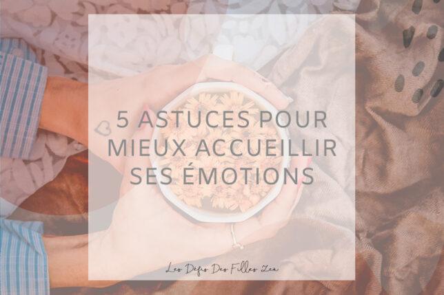 Comment mieux accueillir ses émotions ? Découvrez dans cet article nos 5 astuces pour faire la paix avec vos émotions difficiles !